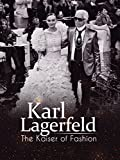 Karl Lagerfeld, The Kaiser of Fashion