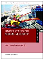 Understanding Social Security: Issues for Policy and Practice (Understanding Welfare: Social Issues, Policy and Practice)