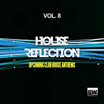 House Reflection, Vol. 8 (Upcoming Club House Anthems)