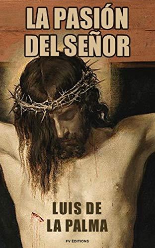 La Pasión del Señor (Premium Ebook) eBook: Luis de la Palma ...