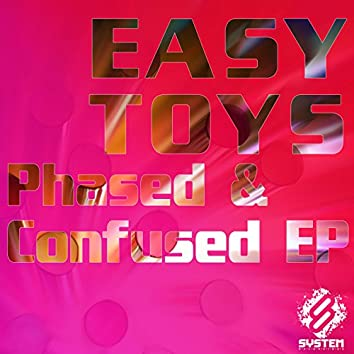 Phased & Confused EP