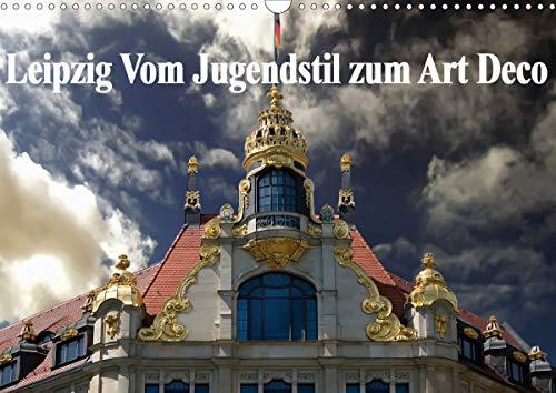 Leipzig - Vom Jugendstil zum Art Deco (Wandkalender 2020 DIN A3 quer): Zwei, für die damalige Zeit...
