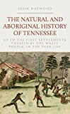 The natural and aboriginal history of Tennessee : up to the first settlements therein by the white people, in the year 1768