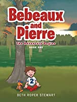 Bebeaux and Pierre: The Adventure Begins