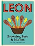 Little Leon: Brownies, Bars & Muffins: Guilt-free recipes to fit your healthy lifestyle, including sugar-free, dairy-free and wheat-free ideas. (Little Leons) (English Edition)