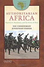 Authoritarian Africa: Repression, Resistance, and the Power of Ideas (African World Histories)
