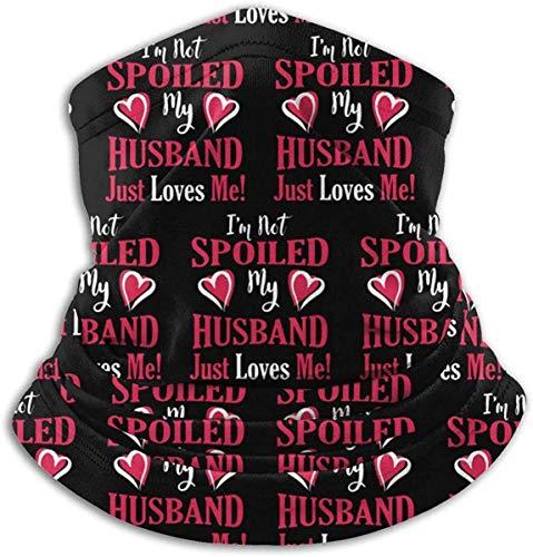 asdew987 Soy Not Spoiled My Husband Just Loves Me. Calentador de orejas, bufanda, máscara, bandanas