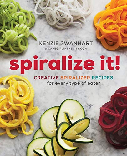 Ebook Free Spiralize It Creative Spiralizer Recipes For Every Type