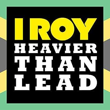 Heavier Than Lead