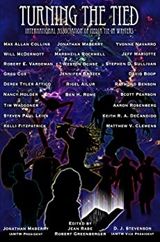 Turning the Tied by [Max Allan Collins, Jonathan Maberry, Greg Cox, Nancy Holder, Rigel Ailur, Tim Waggoner, Keith R. A. DeCandido, Jennifer Brozek, Steven Paul Leiva, Yvonne Navarro]