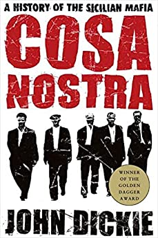 Cosa Nostra: A History of the Sicilian Mafia (English Edition) par [John Dickie]
