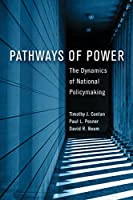 Pathways of Power: The Dynamics of National Policymaking (American Governance and Public Policy)