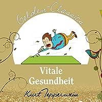 Vitale Gesundheit (Golden Classics) Hörbuch