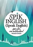 Habla inglés: Spik inglish. Speak English. Por fin me entie