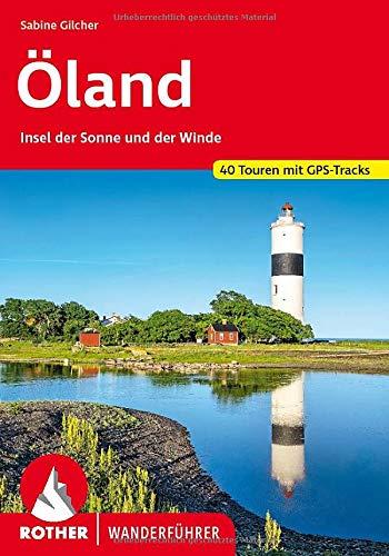 Öland: Insel der Sonne und der Winde. 40 Touren mit GPS-Tracks