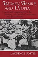Women, Family, and Utopia: Communal Experiments of the Shakers, the Oneida Community, and the Mormons (Utopianism and Communitarianism)