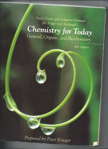 Student Study Guide and Solutions Manual for Seager and Slabaugh Chemistry for Today: General, Organic, and Biochemistry