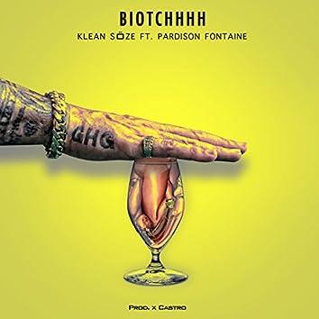 Biotchhh (feat. Pardison Fontaine)