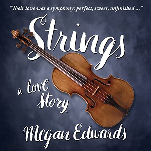 Strings     A Love Story              By:                                                                                                                                 Megan Edwards                               Narrated by:                                                                                                                                 Carlyle Coash                      Length: 5 hrs and 44 mins     2 ratings     Overall 5.0