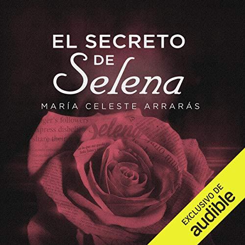 El Secreto De Selena [Selena's Secret] Audiobook By María Celeste Arrarás cover art