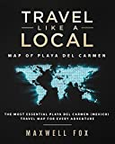 Travel Like a Local - Map of Playa Del Carmen: The Most Essential Playa Del Carmen (Mexico) Travel Map for Every Adventure [Idioma Inglés]