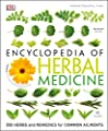 Encyclopedia of Herbal Medicine: 550 Herbs and Remedies for Common Ailments by DK