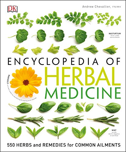Compare Textbook Prices for Encyclopedia of Herbal Medicine: 550 Herbs and Remedies for Common Ailments 3rd edition Edition ISBN 9781465449818 by Chevallier, Andrew