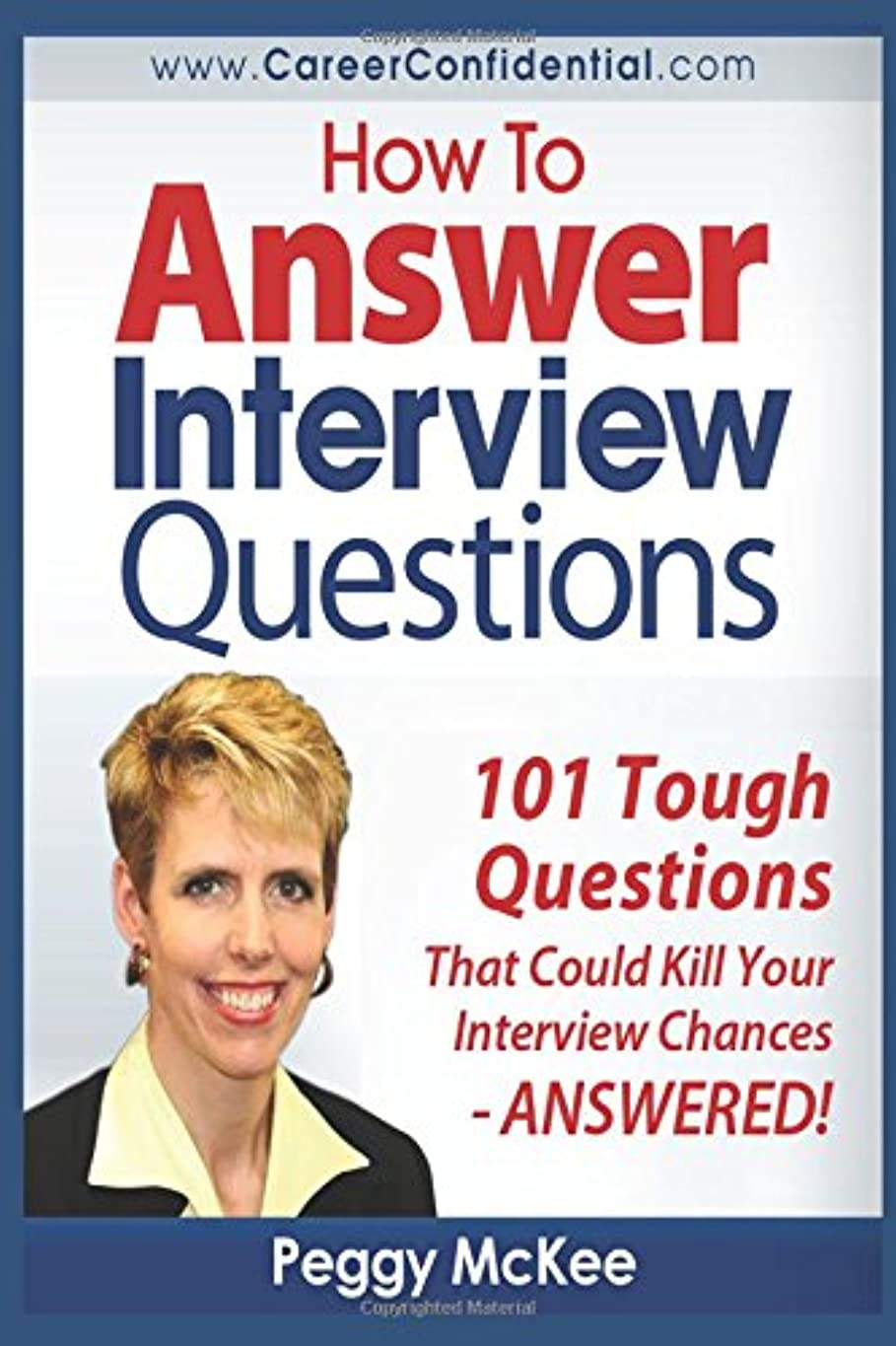 釈義認める詳細にHow to Answer Interview Questions: 101 Tough Interview Questions