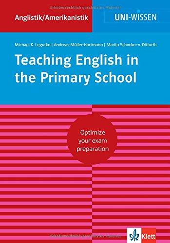 Uni Wissen Teaching English in the Primary School: Anglistik/Amerikanistik, Sicher im Studium (Uni-Wissen Anglistik/Amerikanistik)