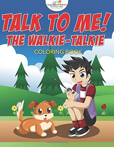 Talk to Me! The Walkie-Talkie Coloring Book