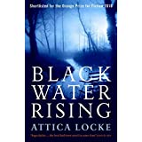 Black Water Rising: SHORTLISTED FOR THE 2010 ORANGE PRIZE FOR FICTION (Jay Porter) by Attica Locke(2010-04-15)
