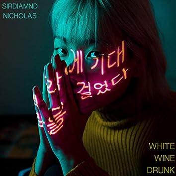 White Wine Drunk