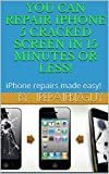 Repair iPhone 5 Cracked Screen in 15 minutes or less!: iPhone Repairs made easy! (English Edition)