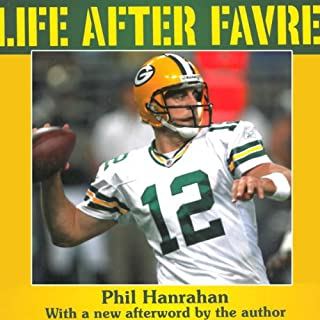Life After Favre     The Green Bay Packers and Their Fans Usher In the Aaron Rodgers Era              De :                                                                                                                                 Phil Hanrahan                               Lu par :                                                                                                                                 Phil Hanrahan                      Durée : 10 h et 3 min     Pas de notations     Global 0,0