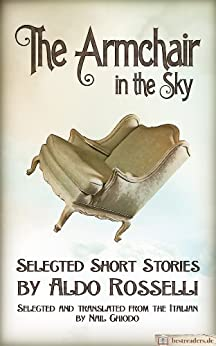 The Armchair in the Sky: Selected Short Stories by Aldo Rosselli by [Aldo Rosselli]
