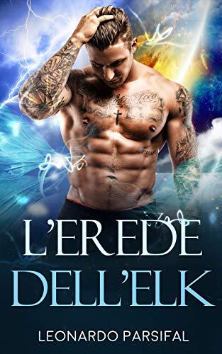 Libri Tematica Gay Italiano: L'EREDE DELL'ELK 1 (L'erede dell'Elk: (libri gay italiano, storie gay))