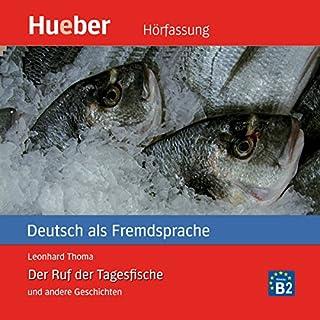 Der Ruf der Tagesfische und andere Geschichten - Deutsch als Fremdsprache audiobook cover art