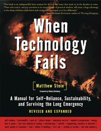 When Technology Fails: A Manual for Self-Reliance, Sustainability, and Surviving the Long Emergency, 2nd Edition (English Edition)