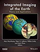 Integrated Imaging of the Earth: Theory and Applications (Geophysical Monograph Series)