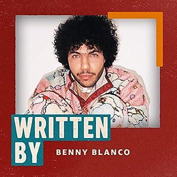 Written by Benny Blanco