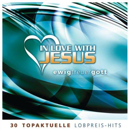 In Love With Jesus: Ewig treuer Gott