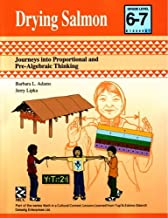 Drying Salmon - Kit: Journeys into Proportional and Pre-Algebraic Thinking (Math in a Cultural Context)