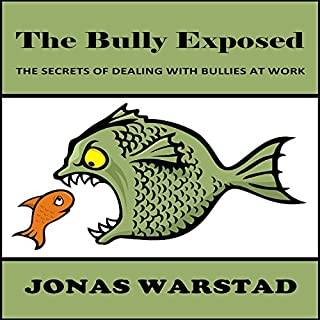 The Bully Exposed: Dealing with Bullies at Work audiobook cover art