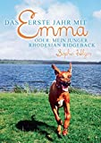 Das erste Jahr mit Emma: oder: Mein junger Rhodesian Ridgeback