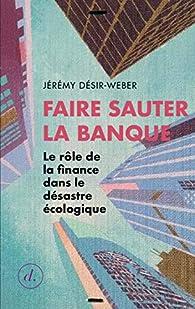 Faire sauter la banque par Jérémy Désir-Weber
