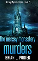 The Mersey Monastery Murders: Large Print Hardcover Edition