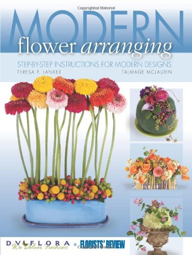 Compare Textbook Prices for Modern Flower Arranging: Step-by-step Instructions for Modern Design  ISBN 9780985474331 by Florists' Review,Mclaurin, Talmage