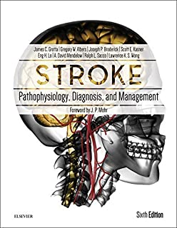 Stroke: Pathophysiology, Diagnosis, and Management, 6e by James C. Grotta MD Gregory W Albers MD Joseph P Broderick MD Sco...