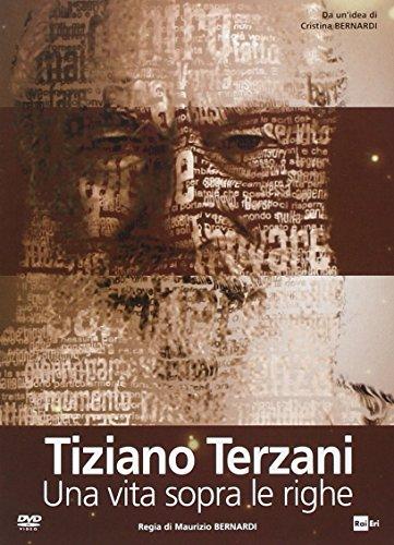 Tiziano Terzani - Una Vita Sopra Le Righe