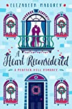 A Heart Reconsidered (Peacock Hill Romance Book 6)